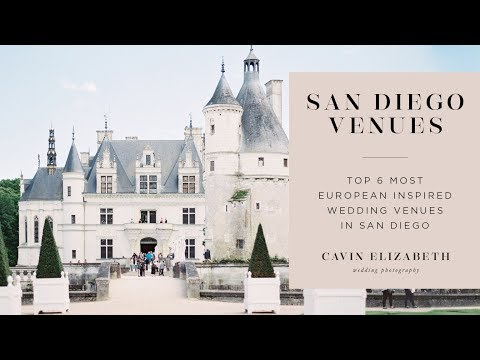 Top 6 Most European Wedding Venues in San Diego