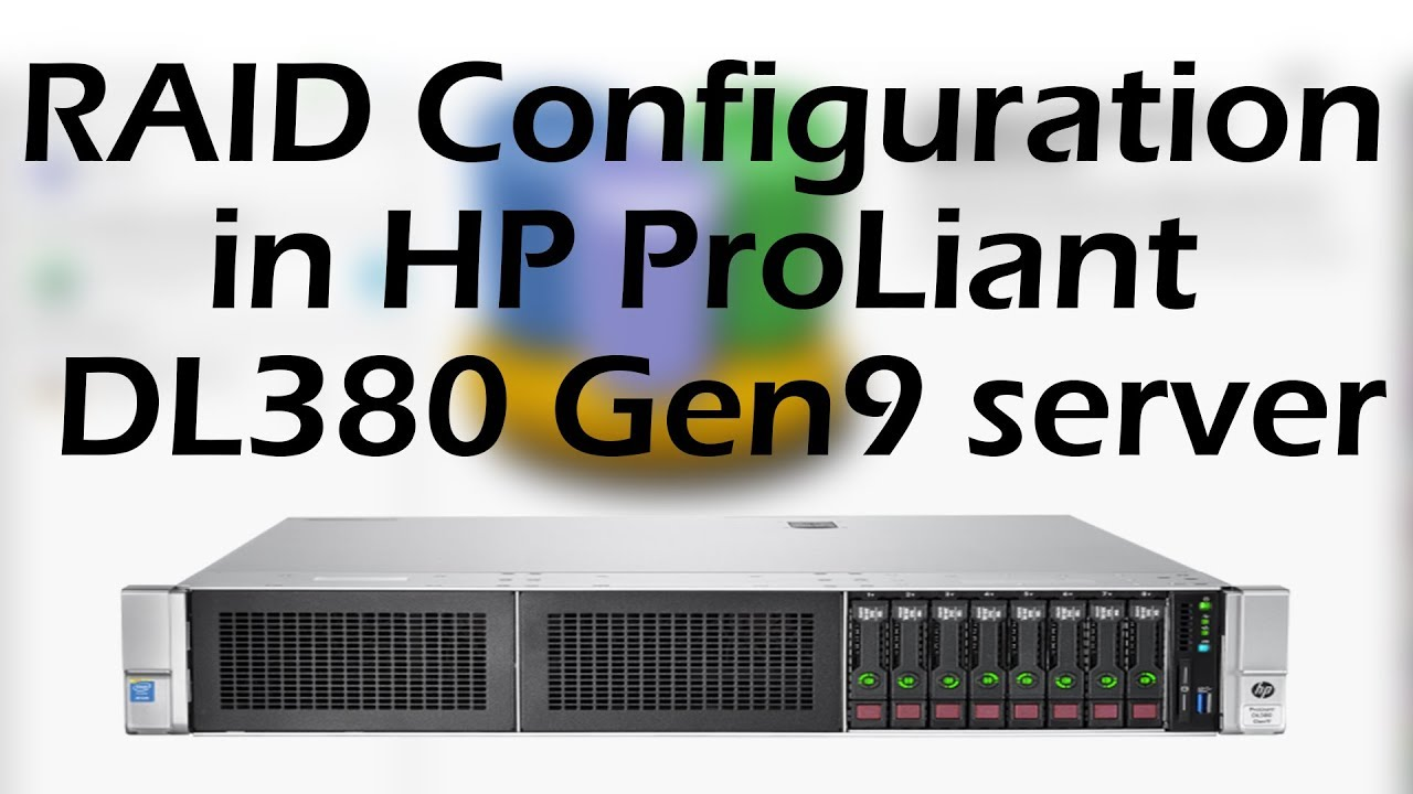 RAID Configuration in HP ProLiant DL380 Gen9 server
