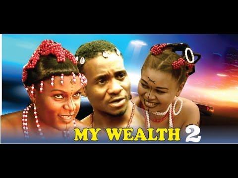 My Wealth 2 -  Nigeria Nollywood Movie