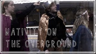 Nativity on the Overground -- A Christmas, Timelapse Flashmob