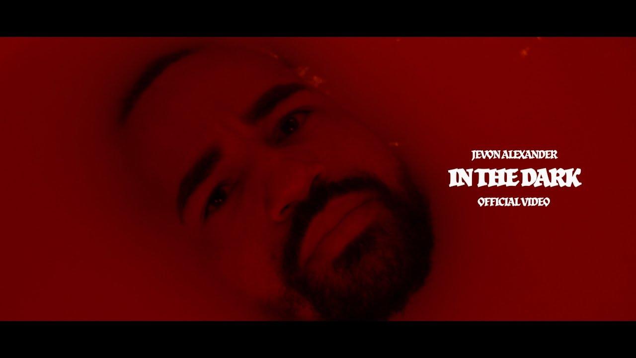 DOWNLOAD: Jevon Alexander – In The Dark (Official Video) Mp4 song