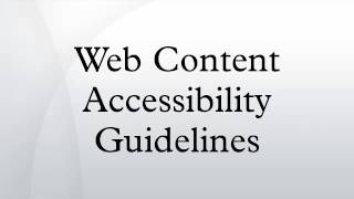 Web Content Accessibility Guidelines