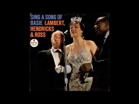 Lambert, Hendricks & Ross- Sing a Song of Basie ( Full Album )