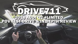 2018 AUDI Q2 #LIMITED POV TEST DRIVE & IN DEPTH REVIEW BY DRIVE711