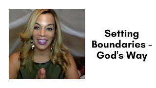 Setting Boundaries - God