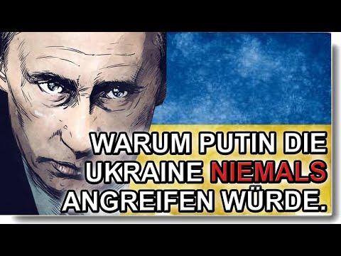Warum Putin die Ukraine NIEMALS angreifen würde.