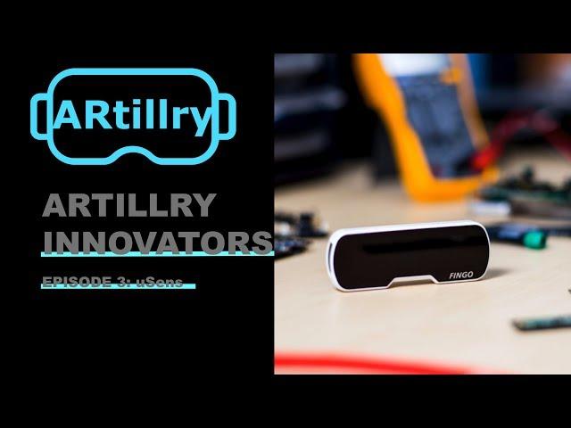 ARtillry Innovators, Episode 4: uSens