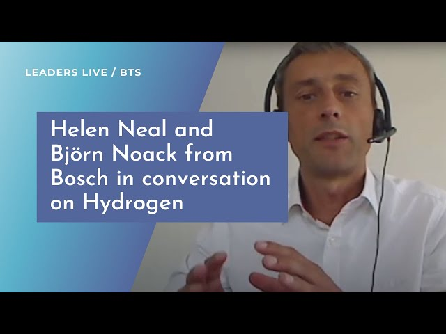 Helen Neal and Björn Noack from Bosch in conversation on Hydrogen | Leaders LIVE BTS