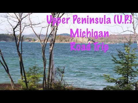 U.P. Road Trip in Michigan - Upper Peninsula