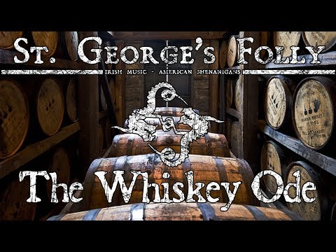 St. George's Folly - The Whiskey Ode