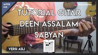 Tutorial Gitar ( DEEN ASSALAM - SABYAN ) Mudah Dicerna dan Dipahami