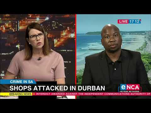 Foreign-owned shops attacked in Durban