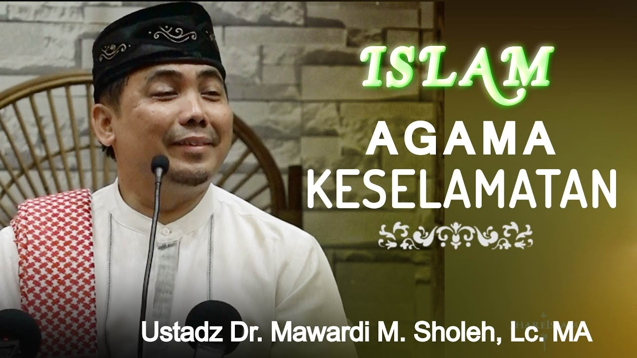 islam agama keselamatan ustadz dr h mawardi m saleh ma youtube. Black Bedroom Furniture Sets. Home Design Ideas