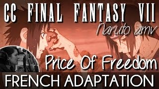 ♈ [French] The Price Of Freedom (CCFFVII) - Naruto Shippûden