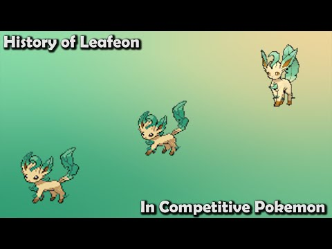 How GOOD Was Leafeon ACTUALLY? - History Of Leafeon In Competitive Pokemon (Gens 4-7)