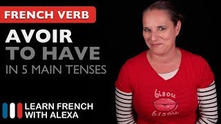 Avoir (to have) in 5 Main French Tenses