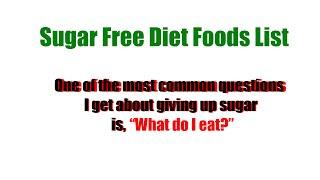 Sugar Free Diet Foods List - Diet Food Plans