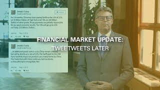Financial Market Update: Twee Tweets Later