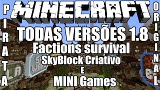Server de Minecraft 1.8/1.8.4/1.8.6 Factions,survival,SkyBlock,Criativo,Minigames Pirata e Original