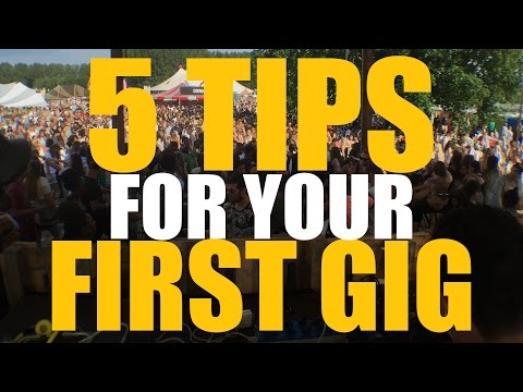 5 tips for your first gig (Tuesday Tips)