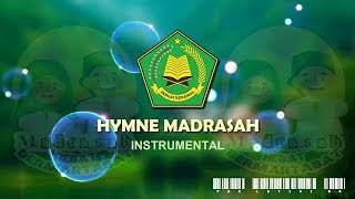 Hymne Madrasah (Lirik dan Instrumental)