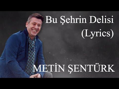 Metin Şentürk - Bu Şehrin Delisi (Lyrics   Şarkı Sözleri)