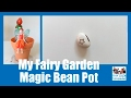 My Fairy Garden Magic Bean Pot Unboxing and Seed Planting