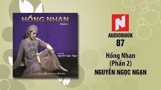 Nguyễn Ngọc Ngạn   Hồng Nhan - Phần 2 (Audiobook 87)