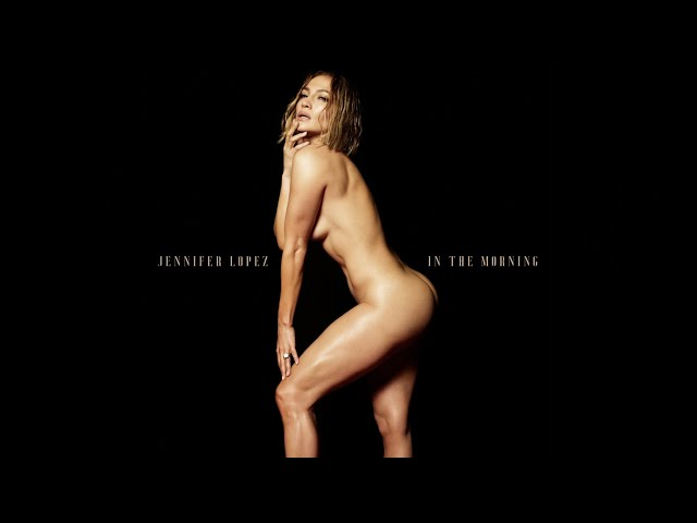 Jennifer Lopez | In The Morning | Official Lyric Video