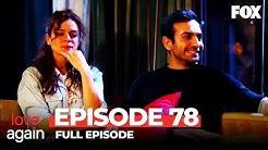 Love Again Episode 78 (Full Episode)