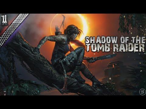 Shadow of the Tomb Raider Прохождение игры \