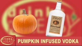 How To Make How To Make Holiday Pumpkin Infused Vodka-drinks Made Easy
