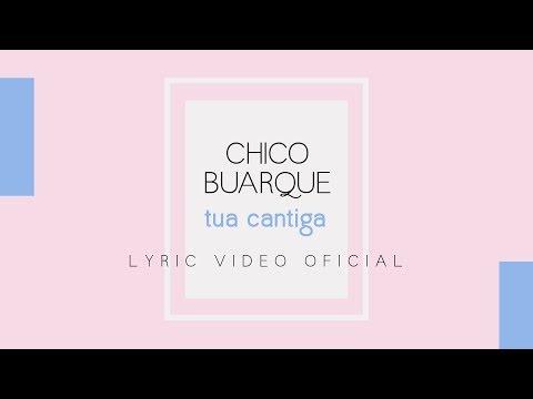 Chico Buarque - Tua Cantiga (Lyric Video Oficial)