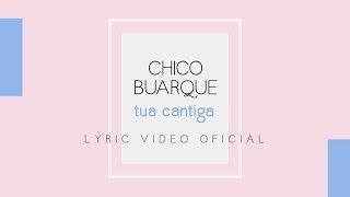 Baixar Chico Buarque - Tua Cantiga (Lyric Video Oficial)