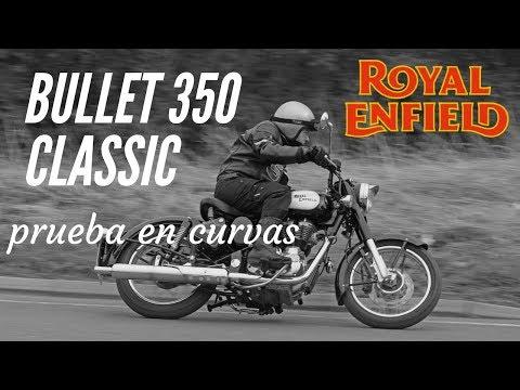 Royal Enfield Classic 350 Bullet Prueba En Curvas Y Varada Youtube