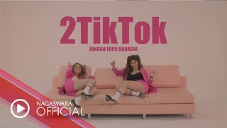 Gambar cover 2TikTok - Jangan Lupa Bahagia (Official Music Video NAGASWARA) #music
