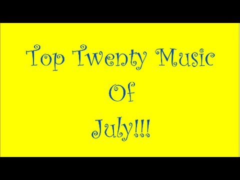Top 20 Music of July !!