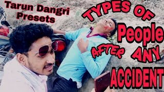 Types of people after any accident || TARUN DANGRI || Funny video (2018)