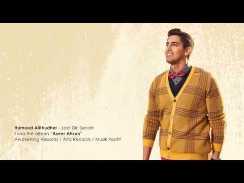 Aseer ahsan-humood alkhudher diubah lirik jadi lagu jadi diri sendiri.
