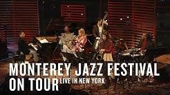 Monterey Jazz Festival On Tour (Live in New York) | JAZZ NIGHT IN AMERICA