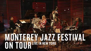 Monterey Jazz Festival On Tour (Live in New York) | JAZZ NIGHT IN AMERICA