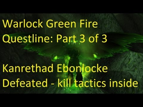 Kanrethad Kill Guide: Warlock Green Fire Questline Part 3 Of 3 - WoW Patch 5.2 LIVE !!