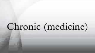 Chronic (medicine)
