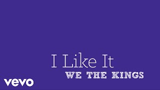 Repeat youtube video We The Kings - I Like It (Lyric Video)