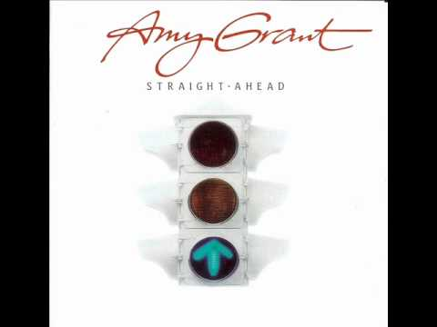 Amy Grant - Straight Ahead