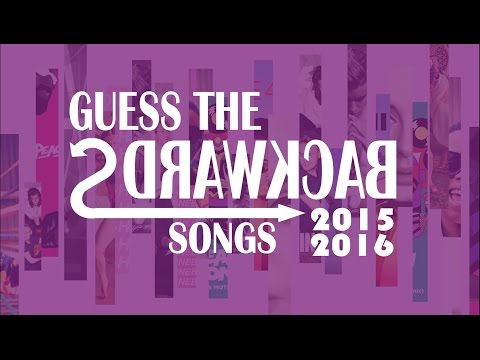 GUESS THE BACKWARDS SONGS 2015 2016
