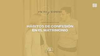 """""""Hábitos de confesión en el matrimonio"""""""