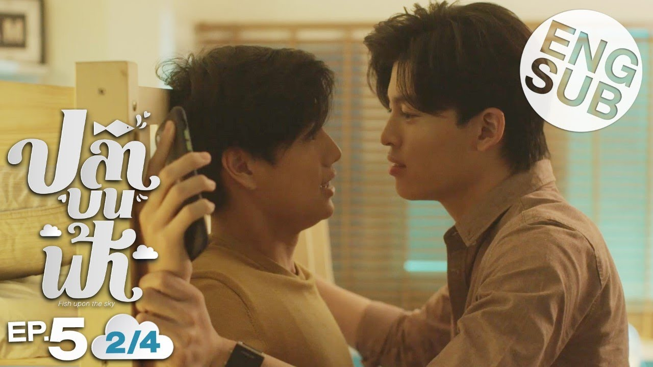 Download [Eng Sub] ปลาบนฟ้า Fish upon the sky | EP.5 [2/4]