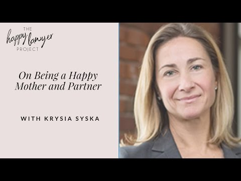 HLP011: On Being a Happy Mother and Partner with Krysia Syska, Lubin & Meyer PC
