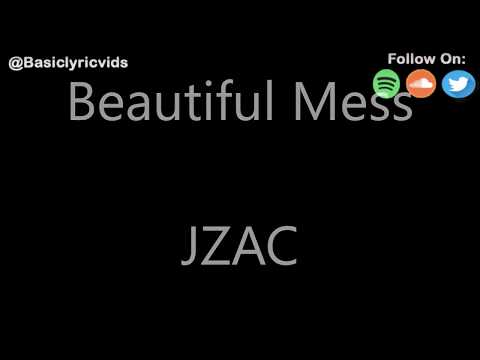 JZAC - Beautiful Mess (Lyrics)